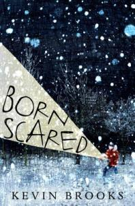 bornscared